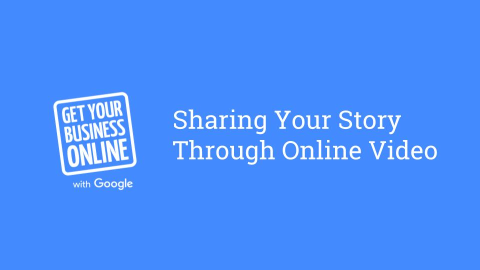 Sharing Your Story Through Online Video