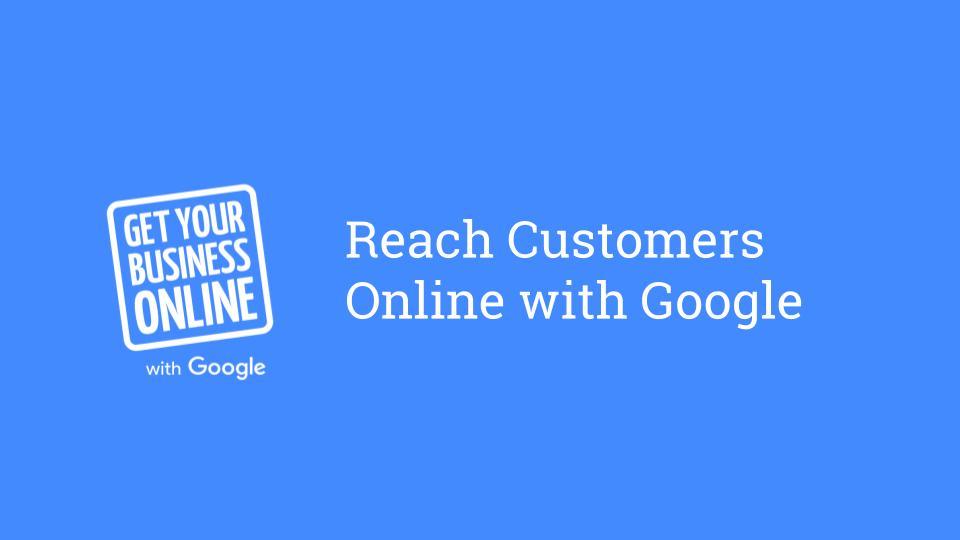 Reach Customers Google